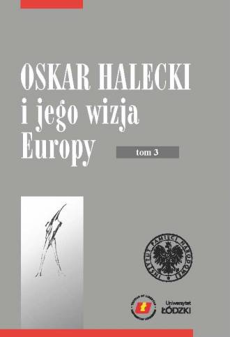 Oskar Halecki i jego wizja Europy. - okładka książki