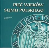 Pięć wieków Sejmu Polskiego - okładka książki