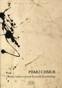 Pismo chmur. Studia i szkice o poezji Ryszarda Krynickiego - okładka książki