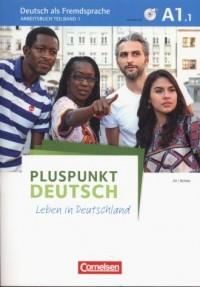 Pluspunkt Deutsch - Leben in Deutschland A1: Teilband 1 Arbeitsbuch mit Audio-CD und Lösungsbeileger - okładka podręcznika