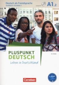 Pluspunkt Deutsch - Leben in Deutschland A1: Teilband 2 Kursbuch mit Video-DVD - okładka podręcznika