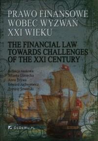 Prawo finansowe wobec wyzwań XXI - okładka książki