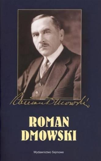 Roman Dmowski. Seria: 90. rocznica - okładka książki