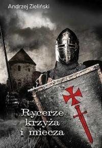 Rycerze krzyża i miecza - okładka książki