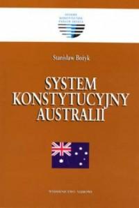 System konstytucyjny Australii. Seria: Systemy konstytucyjne państw świata - okładka książki
