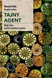 Tajny agent. Moje życie wsród narkoterrorystów - okładka książki