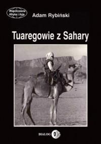Tuaregowie z Sahary. Seria: Współczesna Afryka i Azja - okładka książki