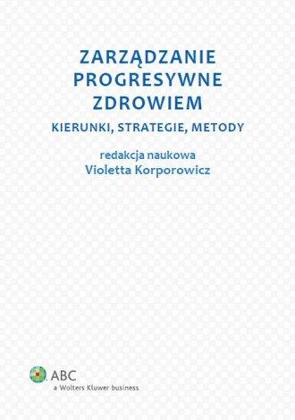 Zarządzanie progresywne zdrowiem. - okładka książki