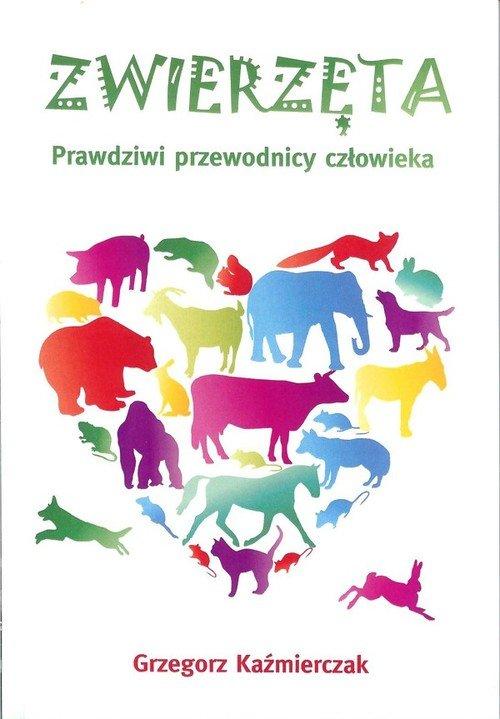 Zwierzęta. Prawdziwi przewodnicy - okładka książki
