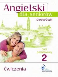Angielski dla seniorów. Kurs podstawowy 2. Ćwiczenia - okładka podręcznika