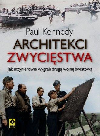 Architekci zwycięstwa. Jak inżynierowie - okładka książki