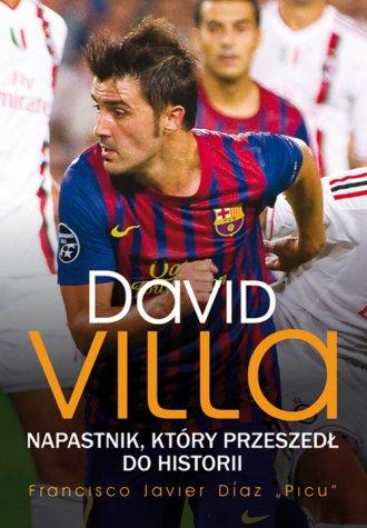 David Villa. Napastnik, który przeszedł - okładka książki