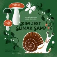 Kim jest ślimak Sam? - okładka książki