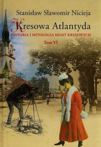 Kresowa Atlantyda. Historia i mitologia - okładka książki