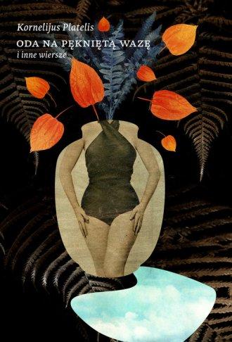 Oda na pękniętą wazę i inne wiersze - okładka książki