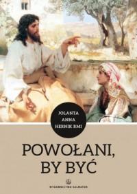 Powołani, by być - Jolanta A. Hernik - okładka książki