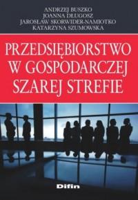 Przedsiębiorstwo w gospodarczej szarej strefie - okładka książki