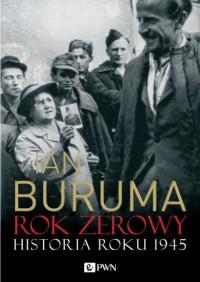 Rok zerowy. Historia roku 1945 - okładka książki