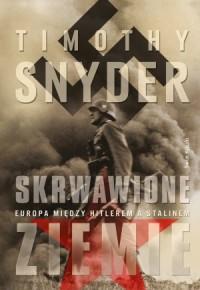 Skrwawione ziemie. Europa między Hitlerem a Stalinem - okładka książki