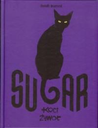 Sugar. Koci żywot - okładka książki