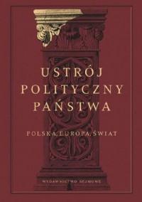 Ustrój polityczny państwa. Polska, Europa, Świat - okładka książki