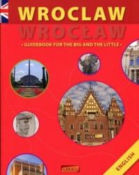 Wrocław. Guidebook for the big and the little - okładka książki
