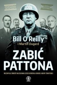 Zabić Pattona - Bill OReilly - okładka książki