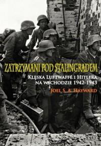 Zatrzymani pod Stalingradem. Klęska - okładka książki