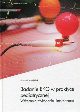 Badanie EKG w praktyce pediatrycznej. - okładka książki