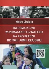 Informatyczne wspomaganie kształcenia na przykładzie historii Armii Krajowej - okładka książki