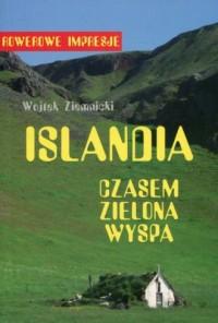 Islandia. Czasem zielona wyspa - okładka książki