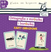 Karty obrazkowe. Ortografia z mrówką i borówką (6-9 lat) - okładka książki