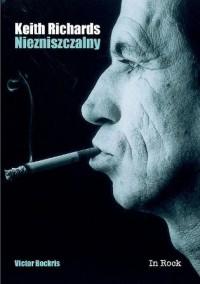 Keith Richards. Niezniszczalny - okładka książki