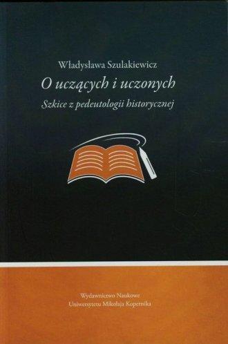 O uczących i uczonych. Szkice z - okładka książki
