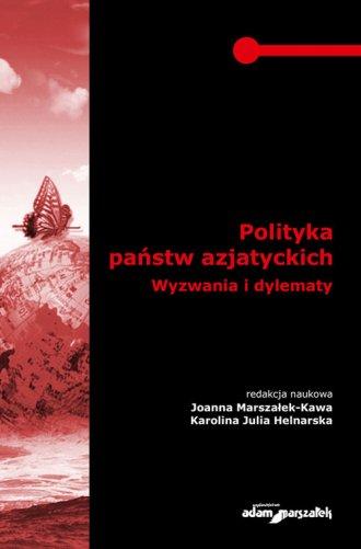 Polityka państw azjatyckich. Wyzwania - okładka książki