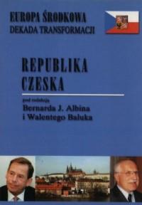 Republika Czeska. Seria: Europa Środkowa. Dekada transformacji - okładka książki