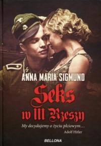 Seks w III Rzeszy - Anna M. Sigmund - okładka książki