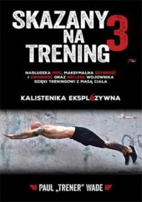 Skazany na trening 3 - okładka książki