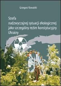 Strefa nadzwyczajnej sytuacji ekologicznej jako szczególny reżim konstytucyjny Ukrainy - okładka książki