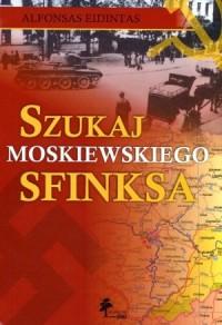 Szukaj moskiewskiego sfinksa - okładka książki