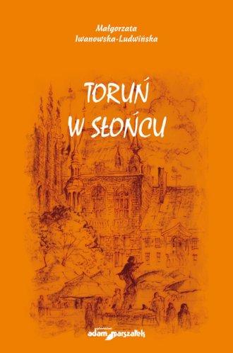 Toruń w słońcu - okładka książki