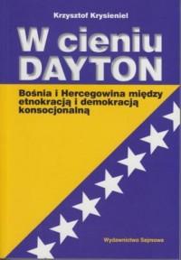 W cieniu DAYTON - Krzysztof Krysieniel - okładka książki