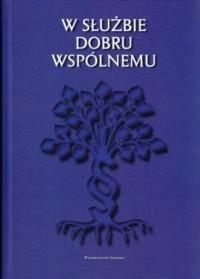 W służbie dobru wspólnemu - okładka książki
