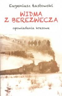 Widma z Berezwecza. Opowiadania kresowe - okładka książki