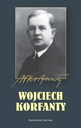 Wojciech Korfanty. Seria: 90. rocznica - okładka książki