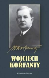 Wojciech Korfanty. 90. rocznica - okładka książki