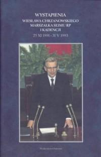 Wystąpienia Wiesława Chrzanowskiego Marszałka Sejmu RP I Kadencji 25 XI 1991-31 V 1993 - okładka książki