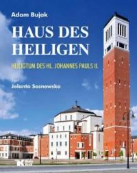 Haus des Heiligen. Heiligtum des hl. Johannes Pauls II - okładka książki