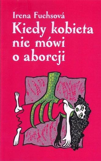 Kiedy kobieta nie mówi o aborcji - okładka książki