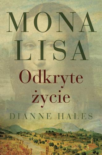 Mona Lisa. Odkryte życie - okładka książki